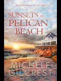 Sunsets At Pelican Beach (Pelican Beach Series Book 2)