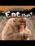 Why Do Animals Eat That?