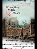 When They Made Us Leave: A Novel about Hitler's Mass Evacuation Program for Children