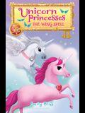Unicorn Princesses 10: The Wing Spell