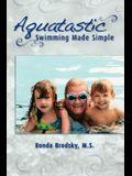 Aquatastic: Swimming Made Simple