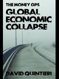 The Money GPS: Global Economic Collapse