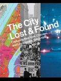 The City Lost and Found: Capturing New York, Chicago, and Los Angeles, 1960-1980