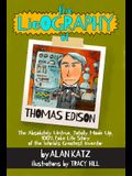 The Lieography of Thomas Edison: The Absolutely Untrue, Totally Made Up, 100% Fake Life Story of the World's Greatest Inventor