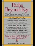 Paths Beyond Ego: The Transpersonal Vision