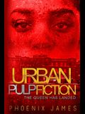 Urban Pulp Fiction: The Queen Has Landed