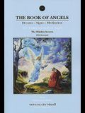 The Book of Angels: The Hidden Secrets: Dreams - Signs - Meditation; The Traditional Study of Angels