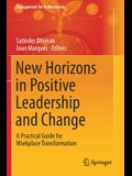 New Horizons in Positive Leadership and Change: A Practical Guide for Workplace Transformation