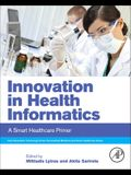 Innovation in Health Informatics: A Smart Healthcare Primer