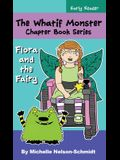 The Whatif Monster Chapter Book Series: Flora and the Fairy
