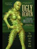 Ugly Heaven