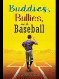 Buddies, Bullies, and Baseball