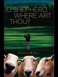 O Shepherd, Where Art Thou?