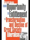 From Opportunity/Entitlement: The Transformation and Decline of Great Society Liberalism
