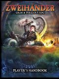Zweihander Grim & Perilous Rpg: Player's Handbook