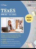 TEXES PPR EC-12 (160) Pedagogy and Professional Study Guide: Exam Prep Book with Practice Questions for the Texas Examinations of Educator Standards T