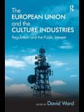 The European Union and the Culture Industries: Regulation and the Public Interest