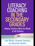 Literacy Coaching in the Secondary Grades: Helping Teachers Meet the Needs of All Students