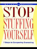 Stop Stuffing Yourself: 7 Steps To Conquering Overeating (Weight Watchers)