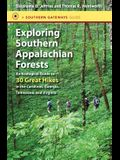 Exploring Southern Appalachian Forests: An Ecological Guide to 30 Great Hikes in the Carolinas, Georgia, Tennessee, and Virginia