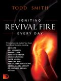 Igniting Revival Fire Everyday: 70 Invitations That Awaken Your Heart from Global Revivalists Including Randy Clark, David Hogan, James W. Goll, John