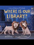 Where Is Our Library?: A Story of Patience and Fortitude