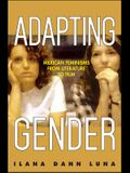 Adapting Gender: Mexican Feminisms from Literature to Film