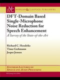 Dft-Domain Based Single-Microphone Noise Reduction for Speech Enhancement: A Survey of the State of the Art