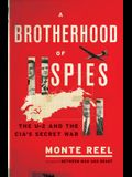 A Brotherhood of Spies: The U-2 and the Cia's Secret War