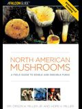 North American Mushrooms: A Field Guide to Edible and Inedible Fungi