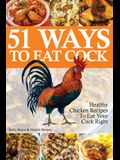 51 Ways To Eat Cock: Healthy Chicken Recipes To Eat Your Cock Right