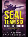 SEAL Team Six: Hunt the Dragon (A Thomas Crocker Thriller)