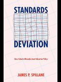 Standards Deviation: How Schools Misunderstand Education Policy