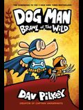 Dog Man: Brawl of the Wild: From the Creator of Captain Underpants (Dog Man #6), Volume 6