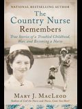 The Country Nurse Remembers, Volume 3: True Stories of a Troubled Childhood, War, and Becoming a Nurse (the Country Nurse Series, Book Three)