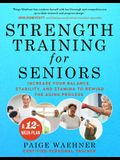 Strength Training for Seniors: Increase Your Balance, Stability, and Stamina to Rewind the Aging Process