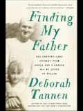Finding My Father: His Century-Long Journey from World War I Warsaw and My Quest to Follow