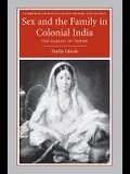 Sex and the Family in Colonial India: Eight Indian Lives