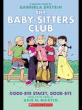 Good-Bye Stacey, Good-Bye (the Baby-Sitters Club Graphic Novel #11): A Graphix Book (Adapted Edition)