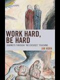 Work Hard, Be Hard: Journeys Through No Excuses Teaching