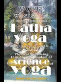 Yoga Vasistha an Instructional Book on Hatha Yoga and Guide to Physical Well-Being Thru Ancient Wisdom of The Science of Yoga
