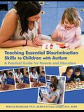 Teaching Essential Discrimination Skills to Children with Autism: A Practical Guide for Parents & Educators