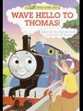 Wave Hello to Thomas! (Thomas & Friends)