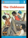 The Clubhouse (Penguin Young Readers, Level 3)