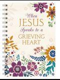 When Jesus Speaks to a Grieving Heart Devotional Journal