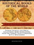 Primary Sources, Historical Collections: More Translations from the Chinese, with a Foreword by T. S. Wentworth