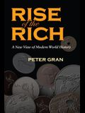 The Rise of the Rich: A New View of Modern World History