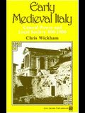 Early Medieval Italy: Central Power and Local Society 400-1000