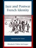 Jazz and Postwar French Identity: Improvising the Nation