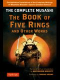 The Complete Musashi: The Book of Five Rings and Other Works: The Definitive Translations of the Complete Writings of Miyamoto Musashi - Japan's Great